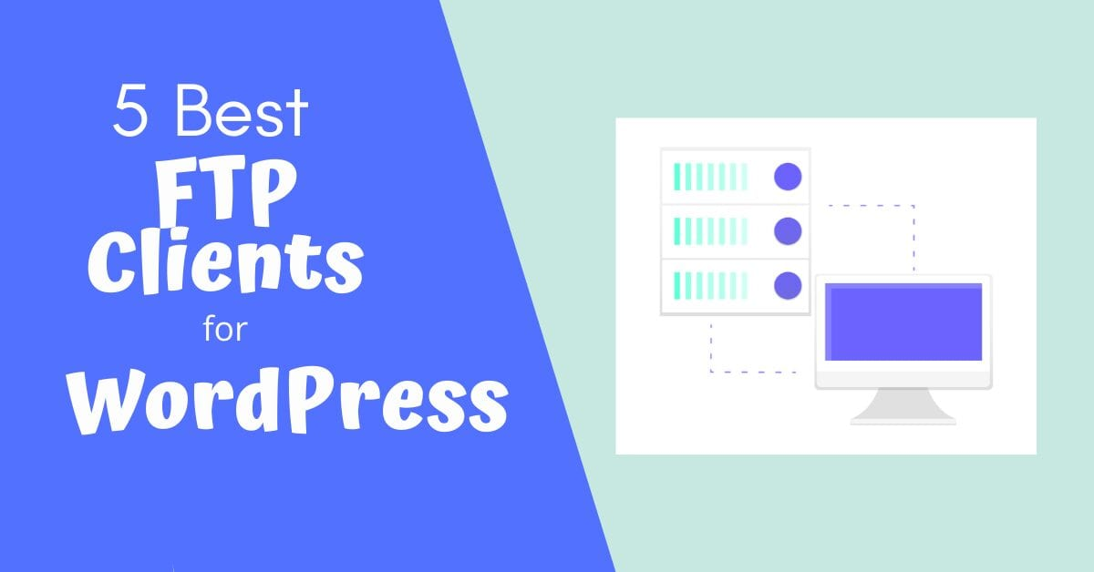 5 Best FTP Clients for WordPress Users (Windows, Mac, or Linux)