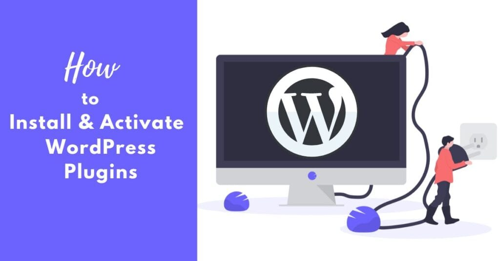 How to Install and Activate WordPress Plugins? A Helpful Illustrated Guide 2021