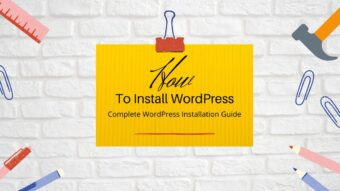 How to Install WordPress? Completely Simple & Easy WordPress Installation Guide