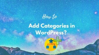 How to add Categories in WordPress 2021? Easy Step-By-Step Guide