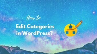How to Edit Categories in WordPress? Simple Easy Guide