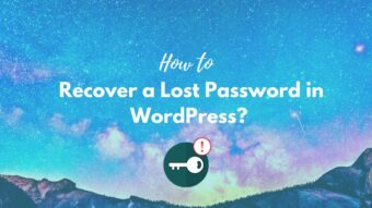 Forgot WordPress Password – How to Recover a Lost Password in WordPress?