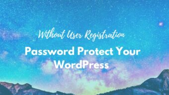 How to Password Protect Your WordPress without User Registration