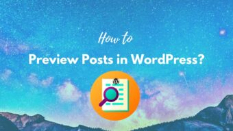 How to Preview Posts in WordPress? Easy Steps