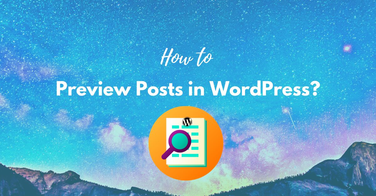 How to Preview Posts in WordPress?